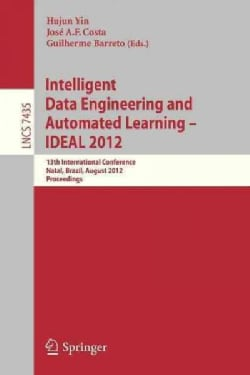 Intelligent Data Engineering and Automated Learning -- Ideal 2012: 13th International Conference, Natal, Brazil, ... (Paperback)
