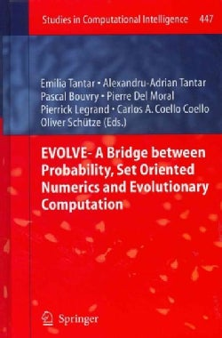 Evolve - A Bridge Between Probability, Set Oriented Numerics and Evolutionary Computation (Hardcover)