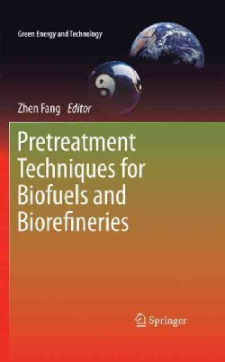 Pretreatment Techniques for Biofuels and Biorefineries (Hardcover)