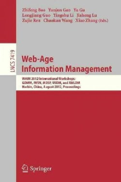 Web-age Information Management: Waim 2012 International Workshops: Gdmm 2012, Iwsn 2012, Mdsp 2012, Usdm 2012, an... (Paperback)
