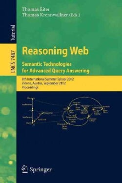 Reasoning Web - Semantic Technologies for Advanced Query Answering: 8th International Summer School 2012, Vienna,... (Paperback)