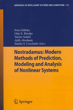Nostradamus: Modern Methods of Prediction, Modeling and Analysis of Nonlinear Systems (Paperback)