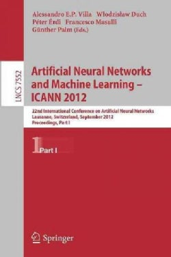 Artificial Neural Networks and Machine Learning - Icann 2012: 22nd International Conference on Artificial Neural ... (Paperback)
