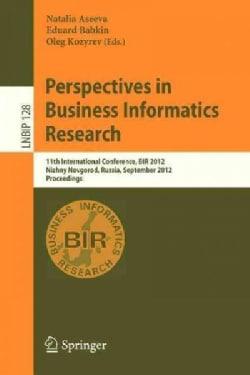 Perspectives in Business Informatics Research: 11th International Conference, Bir 2012, Nizhny Novgorod, Russia, ... (Paperback)