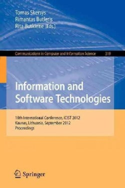Information and Software Technologies: 18th International Conference, Icist 2012, Kaunas, Lithuania, September 13... (Paperback)
