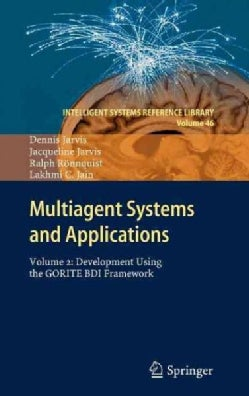 Multiagent Systems and Applications: Development Using the Gorite Bdi Framework (Hardcover)