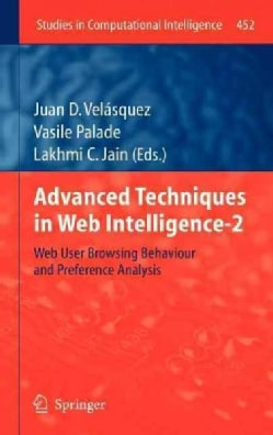 Advanced Techniques in Web Intelligence-2: Web User Browsing Behaviour and Preference Analysis (Hardcover)