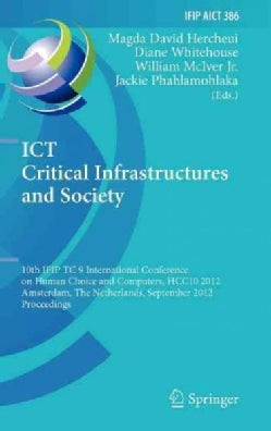 Ict Critical Infrastructures and Society: 10th Ifip Tc 9 International Conference on Human Choice and Computers, ... (Hardcover)