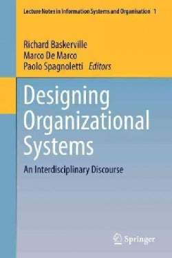 Designing Organizational Systems: An Interdisciplinary Discourse (Paperback)