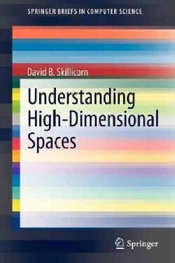 Understanding High-Dimensional Spaces (Paperback)
