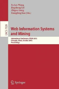 Web Information Systems and Mining: International Conference, Wism 2012, Chengdu, China, October 26-28, 2012, Pro... (Paperback)