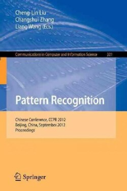 Pattern Recognition: Chinese Conference, Ccpr 2012, Beijing, China, September 24-26, 2012. Proceedings (Paperback)