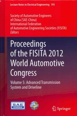 Proceedings of the FISITA 2012 World Automotive Congress: Advanced Transmission System and Driveline (Hardcover)