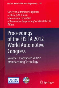Proceedings of the FISITA 2012 World Automotive Congress: Advanced Vehicle Manufacturing Technology (Hardcover)