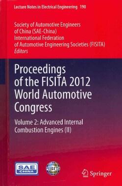 Proceedings of the FISITA 2012 World Automotive Congress: Advanced Internal Combustion Engines (II) (Hardcover)