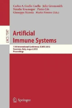 Artificial Immune Systems: 11th International Conference, Icaris 2012, Taormina, Italy, August 28-31, 2012, Proce... (Paperback)