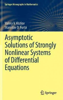 Asymptotic Solutions of Strongly Nonlinear Systems of Differential Equations (Hardcover)