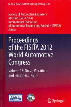 Proceedings of the FISITA 2012 World Automotive Congress: Noise, Vibration and Harshness (NVH) (Hardcover)