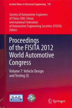 Proceedings of the FISITA 2012 World Automotive Congress: Vehicle Design and Testing (I) (Hardcover)