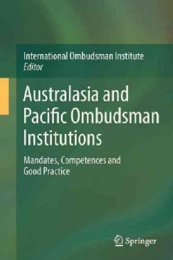 Australasia and Pacific Ombudsman Institutions: Mandates, Competences and Good Practice (Paperback)