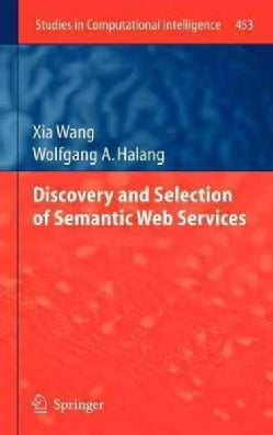 Discovery and Selection of Semantic Web Services (Hardcover)
