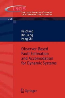 Observer-based Fault Estimation and Accomodation for Dynamic Systems (Paperback)