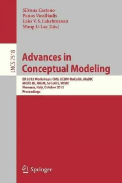 Advances in Conceptual Modeling: Er 2012 Workshops Cms, Ecdm-nocoda, Modic, More-bi, Rigim, Secogis, Wism, Floren... (Paperback)