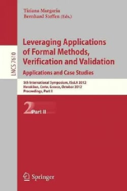 Leveraging Applications of Formal Methods, Verification and Validation: 5th International Symposium, Isola 2012, ... (Paperback)