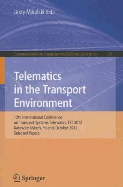 Telematics in the Transport Environment: 12th International Conference on Transport Systems Telematics, Tst 2012,... (Paperback)