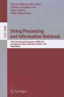 String Processing and Information Retrieval: 19th International Symposium, Spire 2012, Cartagena De Indias, Colom... (Paperback)