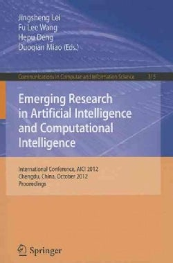 Emerging Research in Artificial Intelligence and Computational Intelligence: International Conference, Aici 2012,... (Paperback)