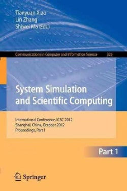 System Simulation and Scientific Computing: International Conference, Icsc 2012, Shanghai, October 27-30, 2012. P... (Paperback)