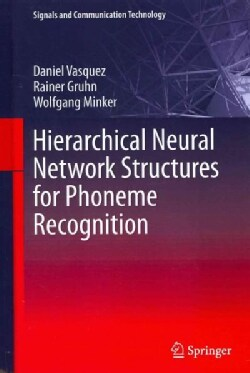 Hierarchical Neural Network Structures for Phoneme Recognition (Hardcover)