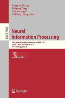 Neural Information Processing: 19th International Conference, Iconip 2012, Doha, Qatar, November 12-15, 2012, Pro... (Paperback)