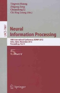 Neural Information Processing: 19th International Conference, Iconip 2012, Doha, Qatar, November 12-15, 2012, Pro... (Paperback)