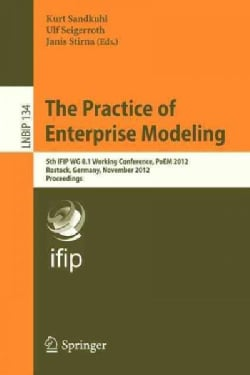 The Practice of Enterprise Modeling: 5th Ifip Wg 8.1 Working Conference, Poem 2012, Rostock, Germany, November 7-... (Paperback)