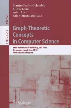 Graph-theoretic Concepts in Computer Science: 38th International Workshop, Wg 2012, Jerusalem, Israel, June 26-28... (Paperback)