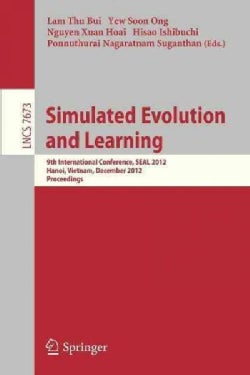 Simulated Evolution and Learning: 9th International Conference, Seal 2012, Hanoi, Vietnam, December 16-19, 2012, ... (Paperback)