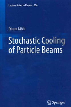 Stochastic Cooling of Particle Beams (Paperback)