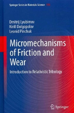 Micromechanisms of Friction and Wear: Introduction to Relativistic Tribology (Hardcover)