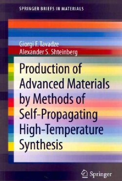 Production of Advanced Materials by Methods of Self-Propagating High-Temperature Synthesis (Paperback)