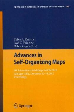 Advances in Self-Organizing Maps: 9th International Workshop, WSOM 2012 Santiago, Chile, December 12-14, 2012 Pro... (Paperback)