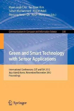 Green and Smart Technology With Sensor Applications: International Conferences, Gst and Sia 2012, Jeju Island, Ko... (Paperback)