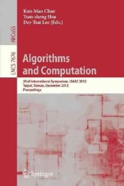 Algorithms and Computation: 23rd International Symposium, Isaac 2012, Taipei, Taiwan, December 19-21, 2012. Proce... (Paperback)