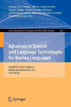 Advances in Speech and Language Technologies for Iberian Languages: Iberian Conference, Iberspeech 2012, Madrid, ... (Paperback)