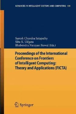 Proceedings of the International Conference on Frontiers of Intelligent Computing: Theory and Applications (Ficta) (Paperback)