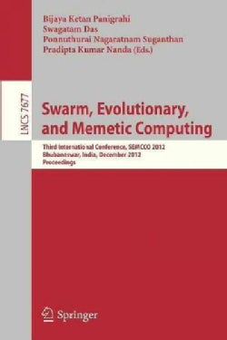 Swarm, Evolutionary, and Memetic Computing: Third International Conference, Semcco 2012, Bhubaneswar, India, Dece... (Paperback)