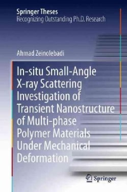 In-Situ Small-Angle X-Ray Scattering Investigation of Transient Nanostructure of Multi-Phase Polymer Materials Un... (Hardcover)