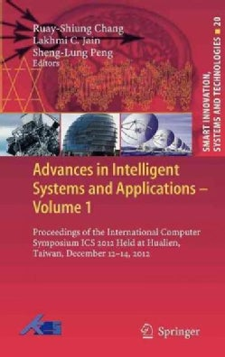Advances in Intelligent Systems and Applications: Proceedings of the International Computer Symposium Ics 2012 He... (Hardcover)