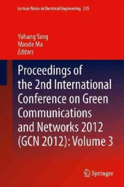 Proceedings of the 2nd International Conference on Green Communications and Networks 2012 (Gcn 2012) (Hardcover)
